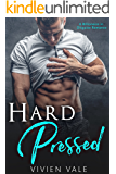 Hard Pressed: A Billionaire in Disguise Romance
