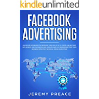 Facebook advertising: Guide for beginners to increase your sales in 10 steps and become influencer. Use Facebook ads…