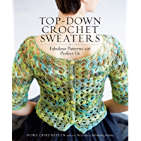 Top-Down Crochet Sweaters: Fabulous Patterns with Perfect Fit (English Edition)