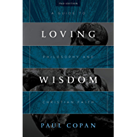 Loving Wisdom: A Guide to Philosophy and Christian Faith