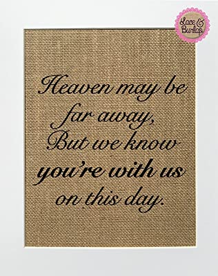 8x10 UNFRAMED Heaven May Be Far Away, But We Know You're With Us on This Day / Burlap Print Sign / Wedding Candle Table Memorial Gift In Loving Memory Loved Ones Rustic Wall Home Decor