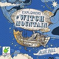 Explorers on Witch Mountain: The Polar Bear Explorers' Club, Book 2