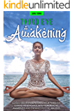 Third Eye Awakening: GUIDED MEDITATION TO OPEN YOUR THIRD EYE, EXPAND MIND POWER, INTUITION, PSYCHIC AWARENESS AND…