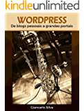 WordPress: de blogs pessoais a grandes portais