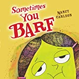 Sometimes You Barf (Nancy Carlson Picture Books)