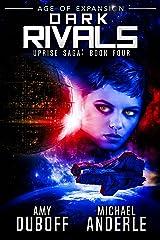 Dark Rivals: Age of Expansion - A Kurtherian Gambit Series (Uprise Saga Book 4) Kindle Edition