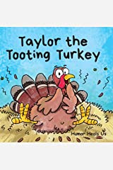 Taylor the Tooting Turkey: A Story About a Turkey Who Toots (Farts) (Farting Adventures Book 1) Kindle Edition