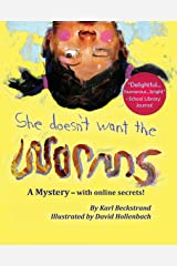 She Doesn't Want the Worms!: A Mystery - with Online Secrets (Mini-mysteries for Minors Book 3) Kindle Edition