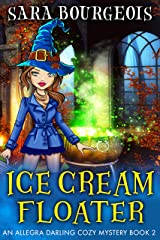 Ice Cream Floater (An Allegra Darling Cozy Mystery Book 2) Kindle Edition