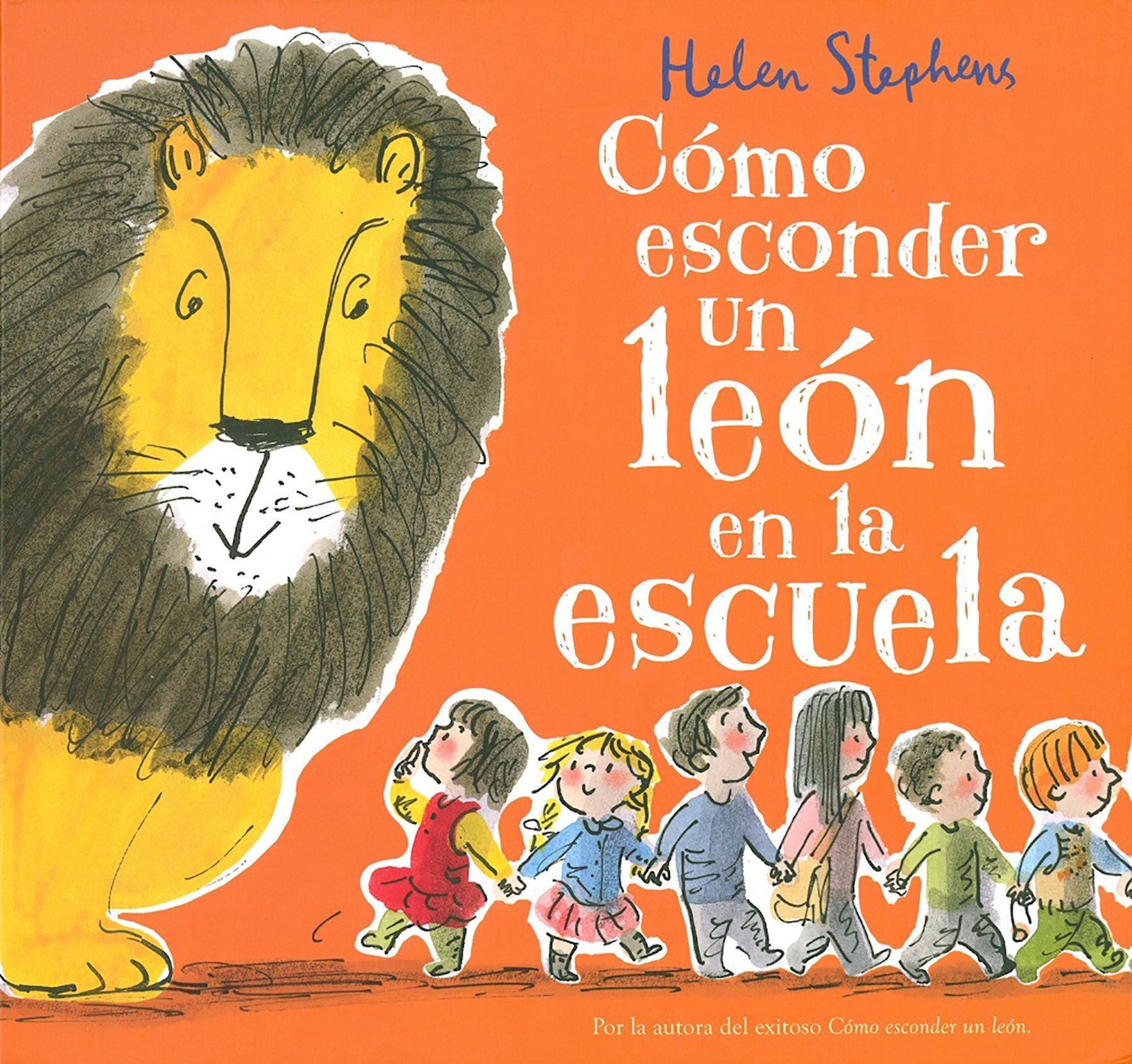 Cómo esconder un león en la escuela / How to Hide a Lion at School (Spanish Edition) pdf