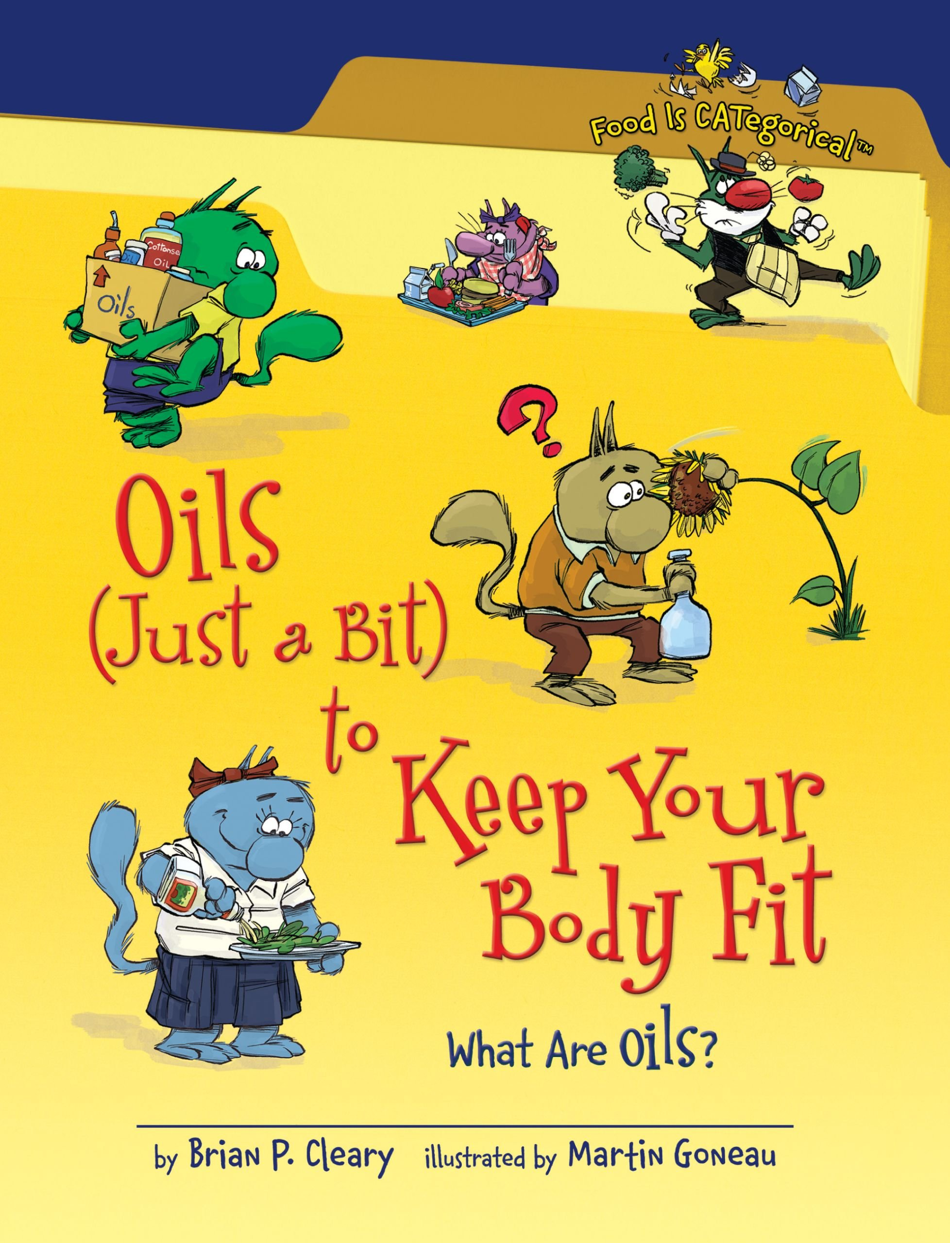 Oils Just a Bit to Keep Your Body Fit: What Are Oils? (Food Is Categorical)