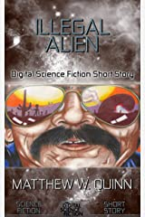 Illegal Alien: Digital Science Fiction Short Story (DigitalFictionPub.com Science Fiction Short Stories) Kindle Edition