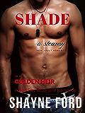 SHADE, A Bad Boy Billionaire Romance (GOLDEN HEIR SERIES Book 1)