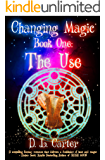 The Use : of Changing Magic