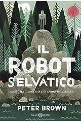 Il robot selvatico (Italian Edition) Kindle Edition