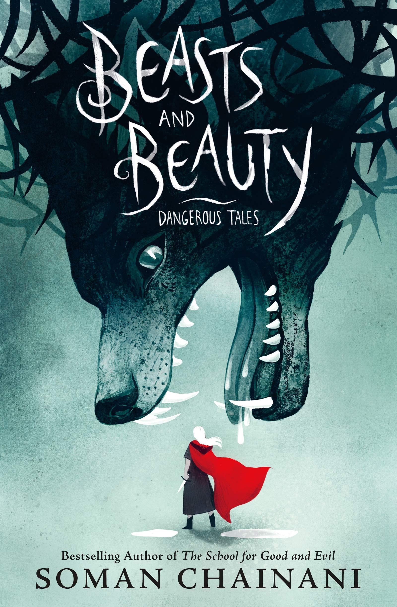Beasts and Beauty: Dangerous Tales: Chainani, Soman, Iredale, Julia:  9780062652638: Amazon.com: Books