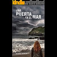 Una puerta en el mar: Un hallazgo accidental en una solitaria playa una fría y oscura tarde de tormenta cambiará para siempre el concepto de la humanidad.