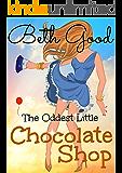 The Oddest Little Chocolate Shop: A Delicious Feel-Good Romcom
