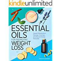 Essential Oils for Promoting Weight Loss: Speed Metabolism, Manage Cravings, and Boost Energy Naturally