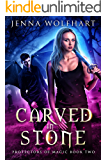 Carved in Stone (Protectors of Magic Book 2)