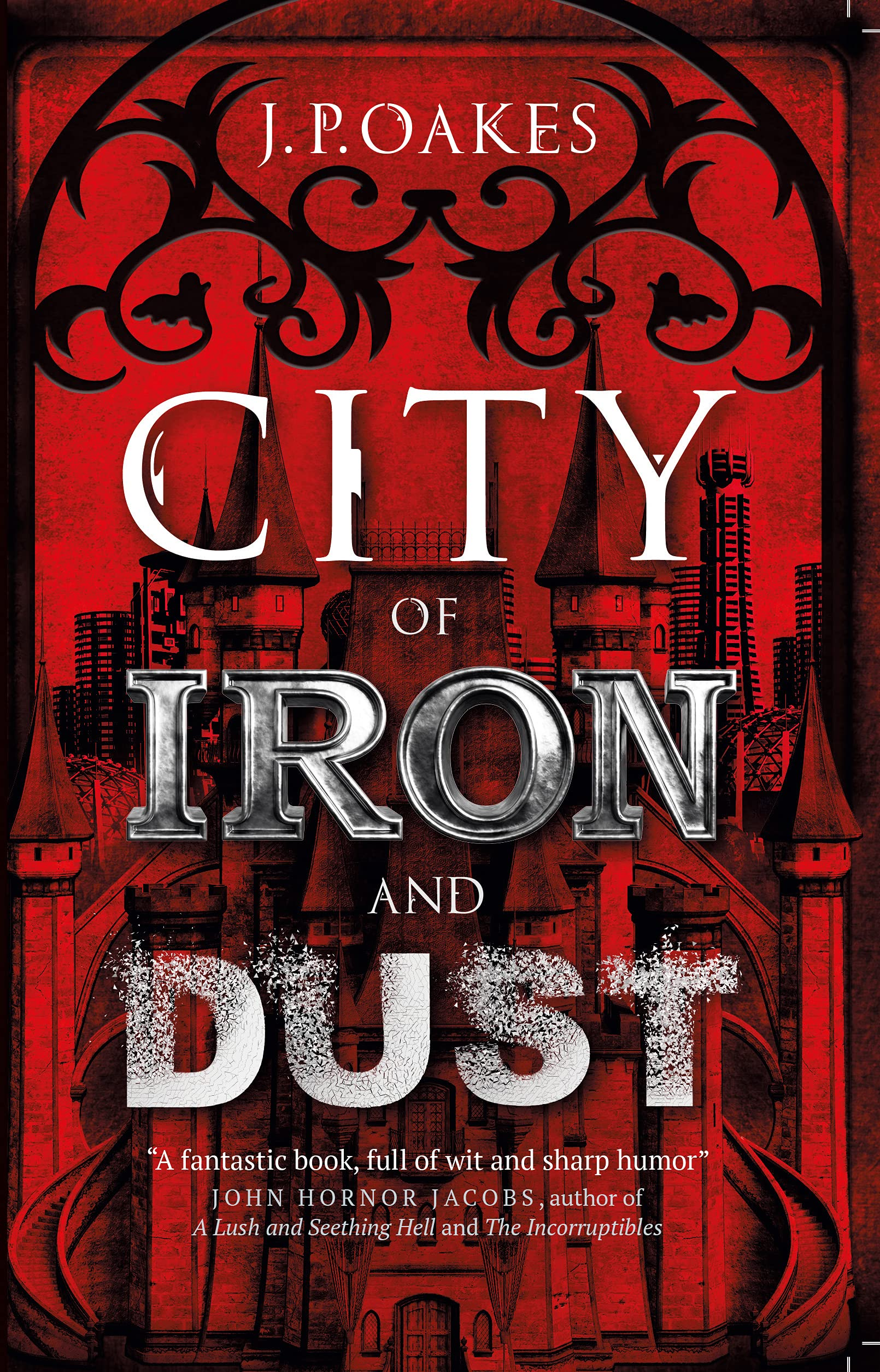City of Iron and Dust: Oakes, J.P.: 9781789097108: Amazon.com: Books