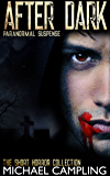 After Dark: Paranormal Suspense (The Short Horror Collection Book 1)