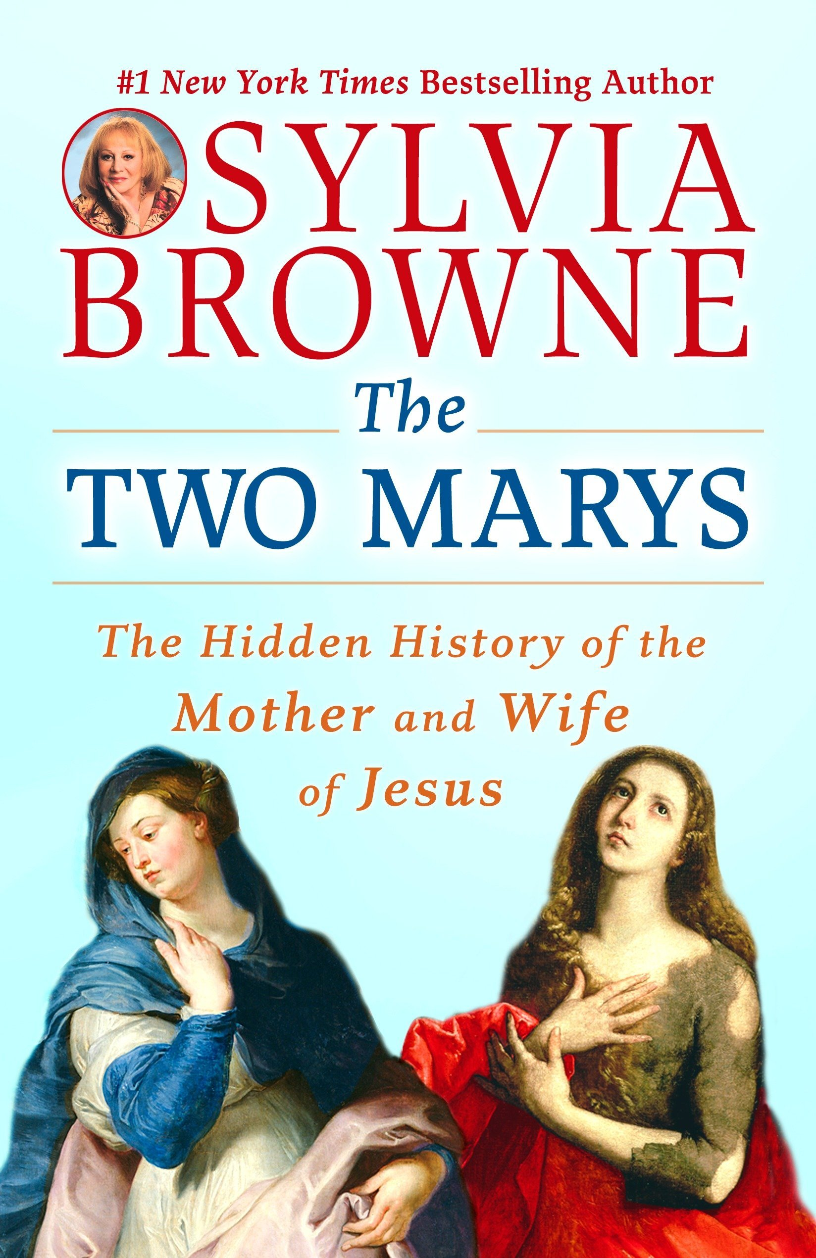 The Two Marys: The Hidden History of the Mother and Wife of Jesus pdf