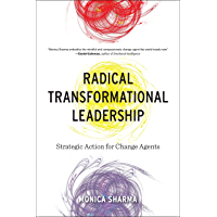 Radical Transformational Leadership: Strategic Action for Change Agents (English Edition)