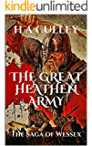 THE GREAT HEATHEN ARMY: The Saga of Wessex (The Saga of Wessex and the Danes Book 1)