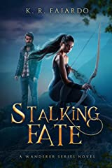 Stalking Fate (Wanderer Series Book 1) Kindle Edition