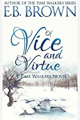 Of Vice and Virtue (Time Walkers Book 3) Kindle Edition