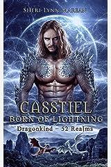 Casstiel; Born of Lightning: Paranormal/Fantasy Dragon Shifter Romance (Dragonkind ~ 52 Realms Book 2) Kindle Edition