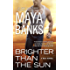 Brighter Than the Sun (KGI Series Book 11)