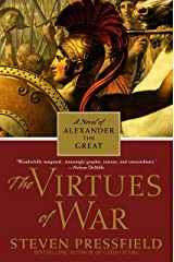 The Virtues of War: A Novel of Alexander the Great Paperback
