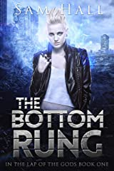 The Bottom Rung (In the Lap of the Gods Book 1) Kindle Edition