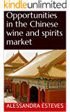 Opportunities in the Chinese wine and spirits market (English Edition)