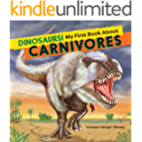 Dinosaurs! My First Book About Carnivores (Dinosaurs! + Beyond Dinosaurs!)