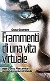 Frammenti di una vita virtuale (Cyberpunk Bologna Vol. 2)