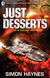 Just Desserts: (Book 3 in the Hal Spacejock series)