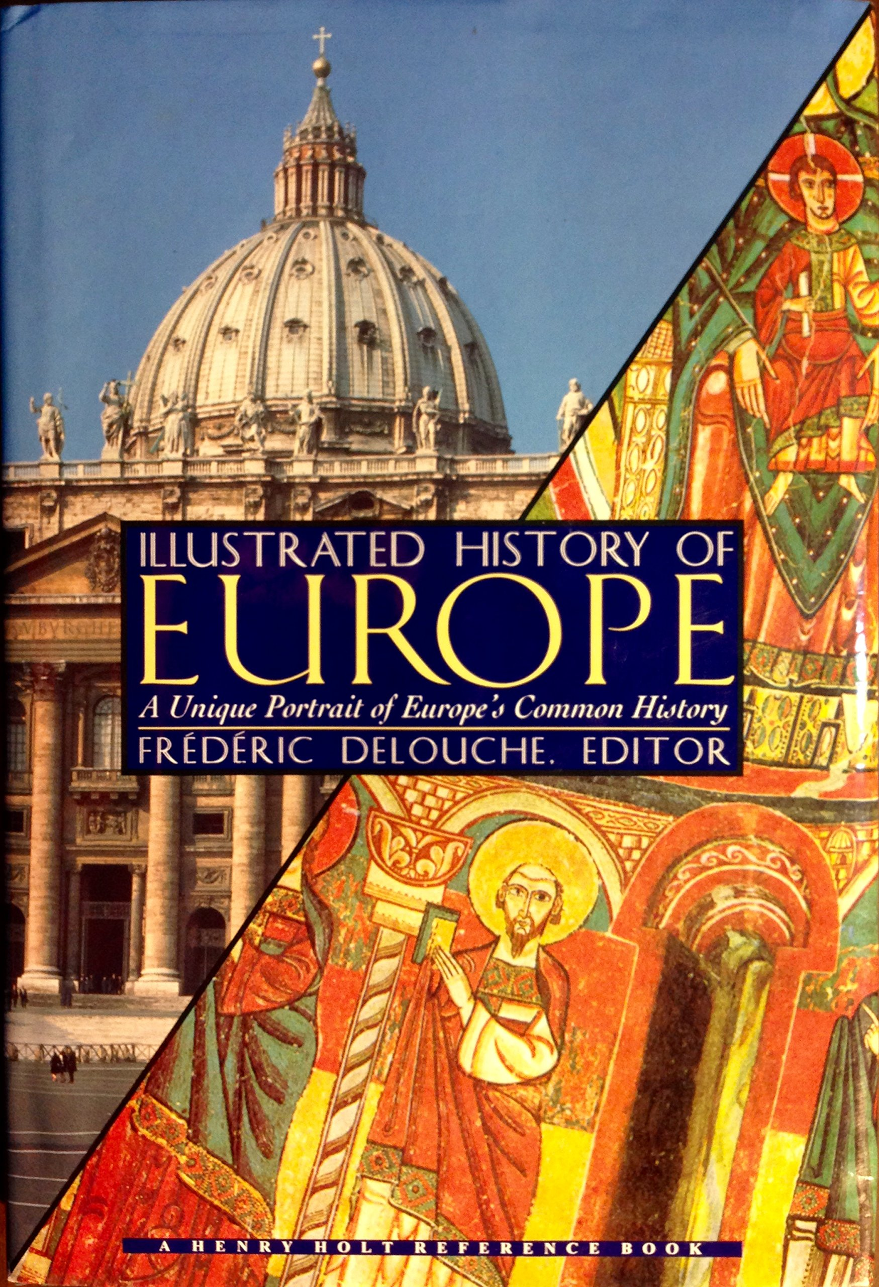 The Illustrated History Of Europe: A Unique Portrait Of Europe'smon  History (henry Holt Reference Book): Frederic Delouche: 9780805027075:  Amazon:
