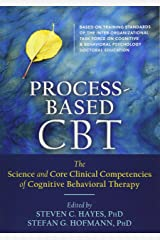 Process-Based CBT: The Science and Core Clinical Competencies of Cognitive Behavioral Therapy Paperback