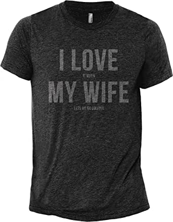 I Love It When My Wife Lets Me Go Golfing Men's Modern Fit Fun Casual T-Shirt Printed Graphic Tee