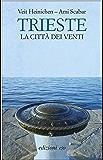 Trieste: La città dei venti