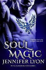 Soul Magic (Wing Slayer Hunter Series Book 2) Kindle Edition