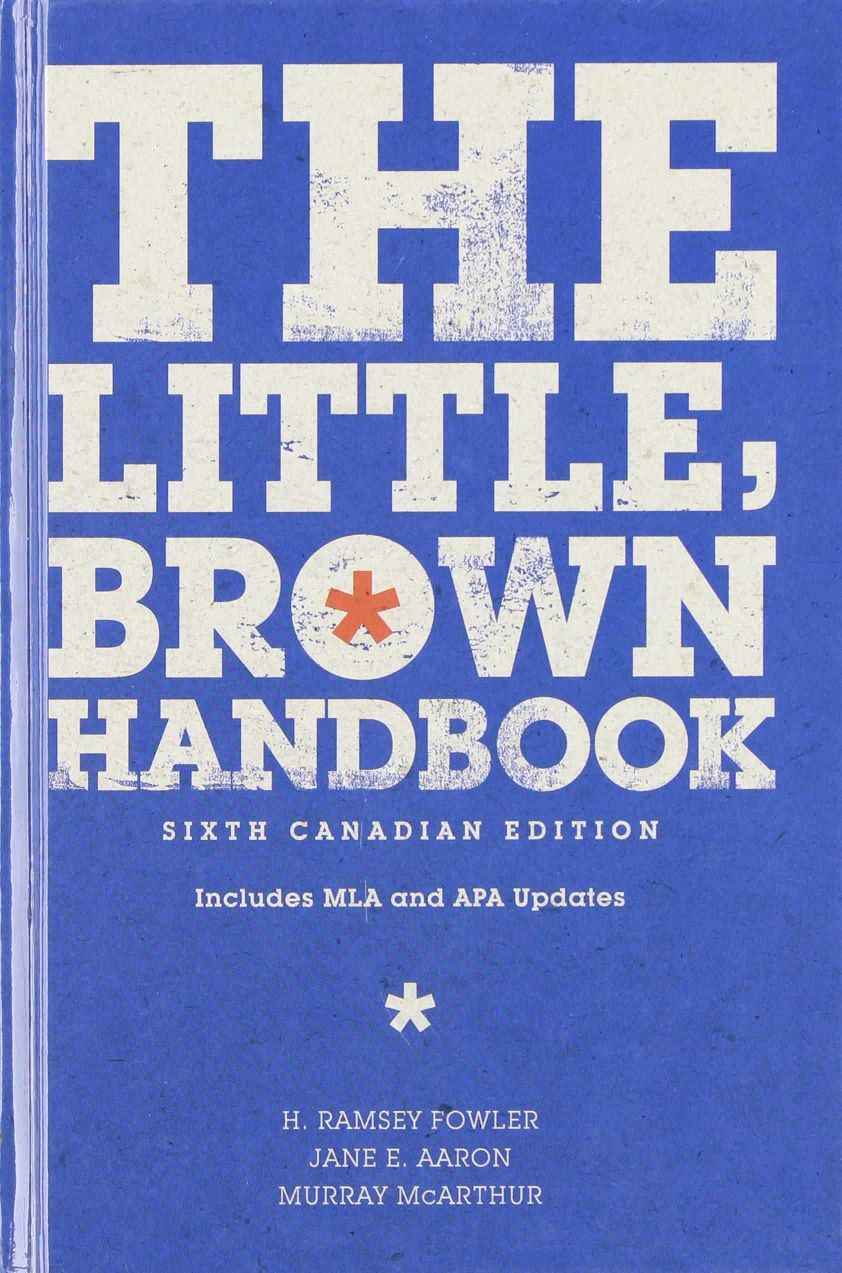 The Little, Brown Handbook, Sixth Canadian Edition (6th Edition): H. Ramsey  Fowler, Jane E. Aaron, Murray McArthur: 9780321615374: Creative Writing ...