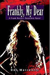 Frankly, My Dear: A Frank Rozzani Detective Novel (Frank Rozzani Detective Novels Book 4) Kindle Edition