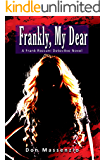 Frankly, My Dear: A Frank Rozzani Detective Novel (Frank Rozzani Detective Novels Book 4)