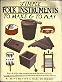 Simple Folk Instruments to Make & to Play