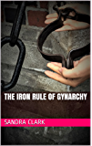 THE IRON RULE OF GYNARCHY (English Edition)