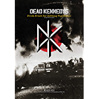 Dead Kennedys: Fresh fruit for rotting vegetables: (os primeiros anos)